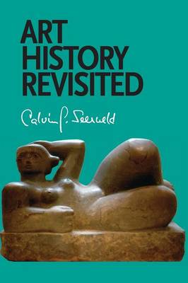 Art History Revisited: Sundry Writings and Occasional Lectures