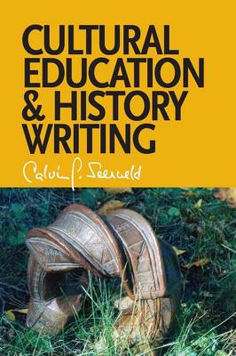 Cultural Education and History Writing: Sundry Writings and Occasional Lectures