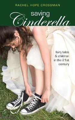 Saving Cinderella: Fairy Tales and Children in the 21st Century