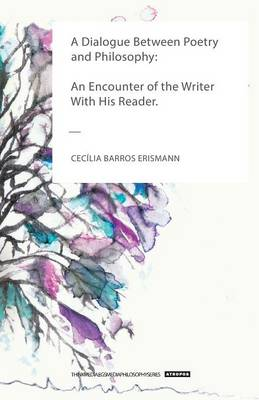 A Dialogue Between Poetry and Philosophy: An Encounter of the Writer with His Reader