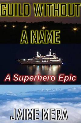 Guild Without a Name, a Superhero Epic