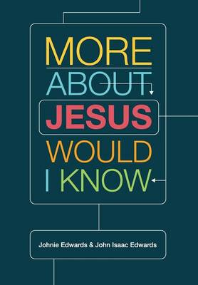More about Jesus Would I Know
