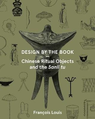 Design by the Book - Chinese Ritual Objects and the Sanli Tu
