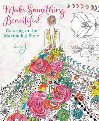 Make Something Beautiful: Coloring in the Maximalist Style