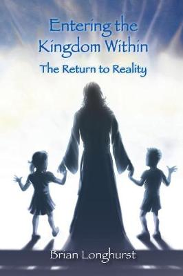 Entering the Kingdom Within: The Return to Reality