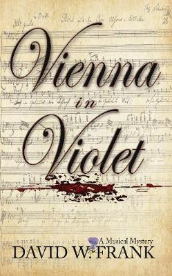 Vienna in Violet: A Musical Mystery