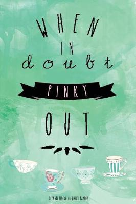 When in Doubt Pinky Out