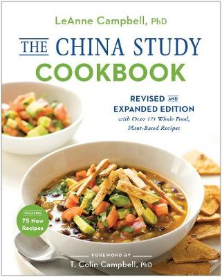 The china study cookbook revised and expanded edition with over 175 the china study cookbook revised and expanded edition with over 175 whole food plant based recipes paperback forumfinder Image collections
