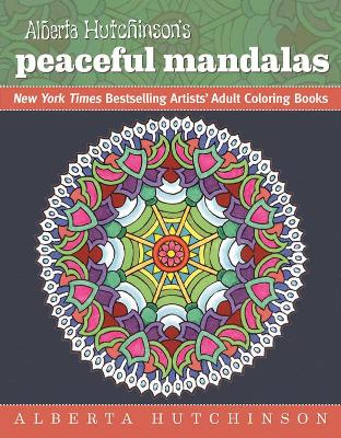 Alberta Hutchinson's Peaceful Mandalas: New York Times Bestselling Artists' Adult Coloring Books