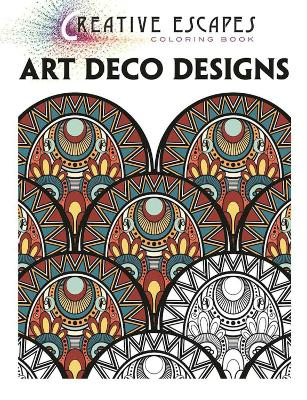 Creative Escapes Coloring Book: Art Deco Designs