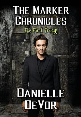 The Marker Chronicles, the First Trilogy: (books 1 - 3 of Horror and Dark Fantasy)