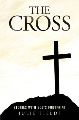 The Cross: Stories with God's Footprint