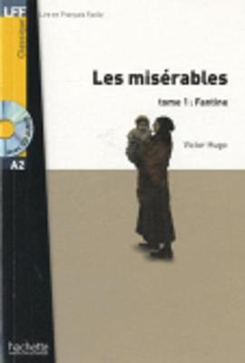 Lire en français facile - Niveau A2 - 500-1000 word vocabulary - Hugo: Les misérables, 1: Fantine