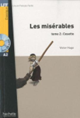 Lire en français facile - Niveau A2 - 500-1000 word vocabulary - Hugo: Les misérables, 2: Cosette
