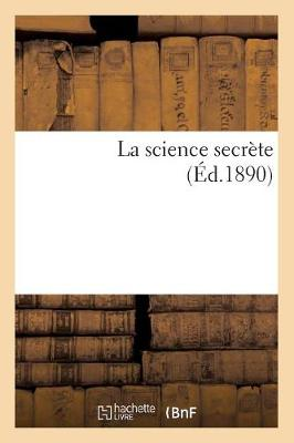 La Science Secrete (Ed.1890)