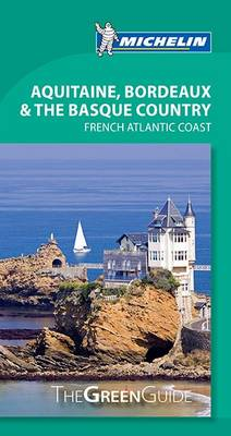 Green Guide Aquitaine, Bordeaux & The Basque Country