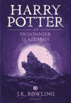 Harry Potter volume 3 Harry Potter et le prisonnier d'Azkaban