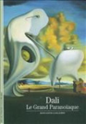 Decouverte Gallimard: Dali Le Grand Paranoiaque
