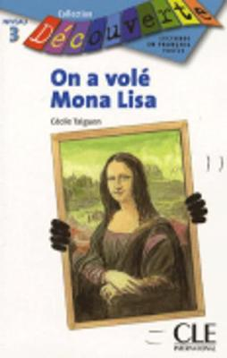 Decouverte: On a vole Mona Lisa