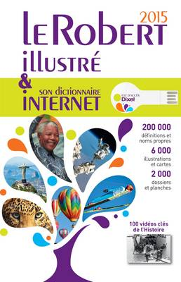 Le Robert illustré 2015 & Dixel dictionnaire internet