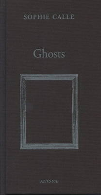 Sophie Calle - Ghosts