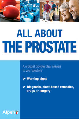 All About the Prostate: A Urologist Provides Clear Answers to Your Questions
