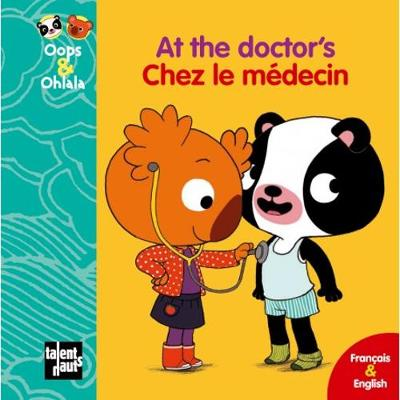 Oops & Ohlala: At the doctor's/Chez le medecin