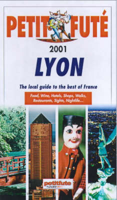 Lyon and Its Surroundings: The Local Guide to the Best of France: 2001
