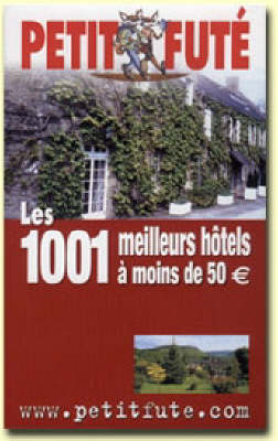 1001 Great Hotels in France for Less Than 35 Pounds a Night