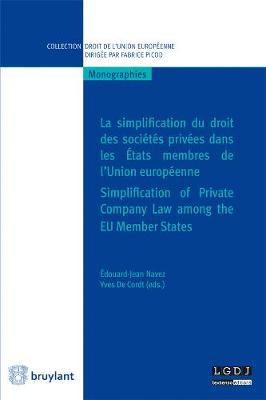 La Simplification Du Droit Des Societes Privees Dans Les Etats Membres De l'Union Europeenne / Simplification of Private Company Law Among the EU Member States