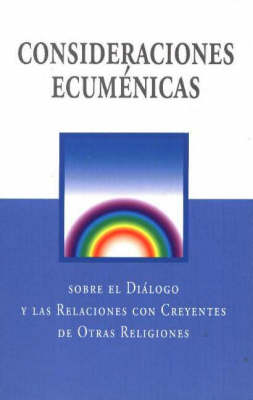 Ecumenical Considerations: For Dialogues and Relations with People of Other Religions