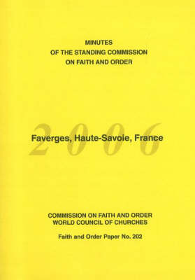 Minutes of the Standing Commission on Faith and Order: Faverges, Haute-Savoie, France: 14-21 June 2006