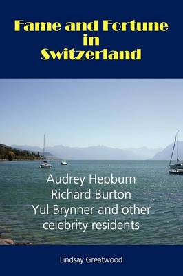 Fame and Fortune in Switzerland