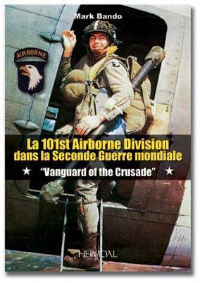 Vanguard of the Crusade: 101st Airborne in WWII