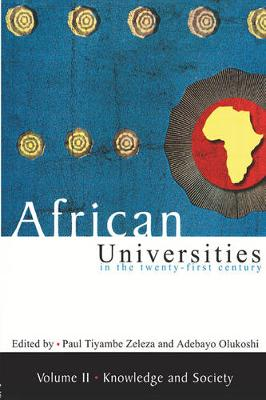 African universities in the twenty-first Century: Volume 2: Knowledge and society