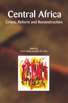 Central Africa: Crises, Reform and Reconstruction