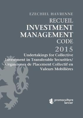 Recueil Investment Management Code: Undertakings for Collective Investment in Transferable Securities/Organismes de Placement Collectif en Valeurs Mobilieres: Tome 3