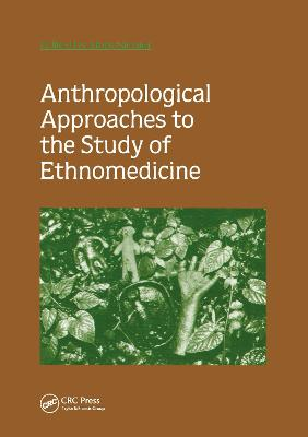 Anthropological Approaches to the Study of Ethnomedicine