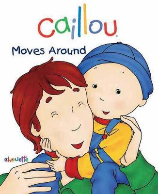 Caillou Moves Around: First words book
