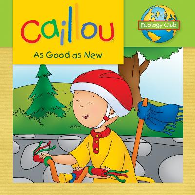 Caillou: As Good as New: Ecology Club