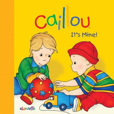Caillou: It's Mine!
