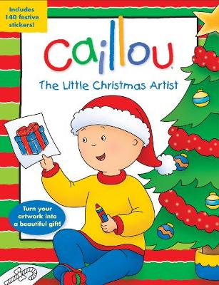 Caillou: The Little Christmas Artist: Tear-out pages for easy-to-make presents!