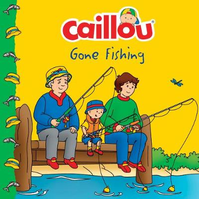 Caillou Gone Fishing!
