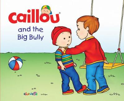 Caillou and the Big Bully: Read along