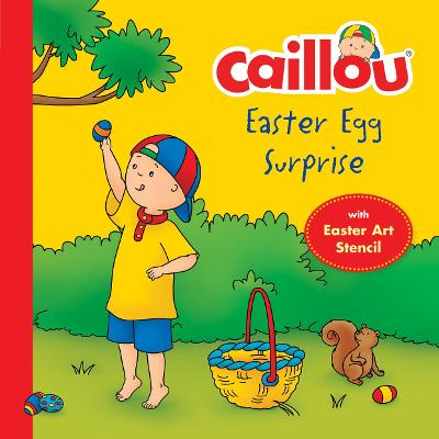 Caillou, Easter Egg  Surprise: Easter Egg Stencil included