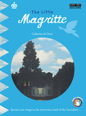 The Little Magritte: Spread Your Wings in the Mysterious Land of the Surrealists...