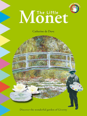 The Little Monet: Discover the Wonderful Garden of Giverny