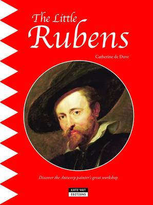 The Little Rubens: Discover the Antwerp Painter's Great Workshop