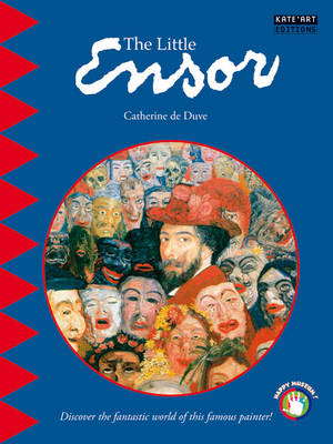 The Little Ensor: Discover the Fantastic World of This Famous Painter!