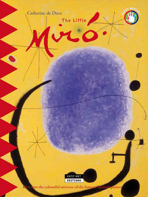 The Little Miro: Dive into the Colourful Universe of the Famous Spanish Painter